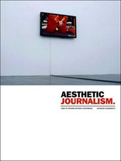 Aesthetic Journalism - How to Inform Without Informing