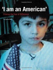 I am an American - Filming the Fear of Difference