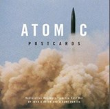 Atomic Postcards - Radioactive Messages from the Cold War | John O'brian |