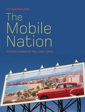 The Mobile Nation - Espana Cambia De Piel (1954 - 1964) | Tatjana Pavlovic |