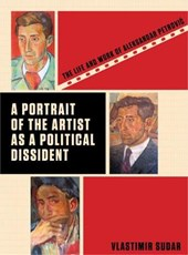 Portrait of the Artist as a Political Dissident - The Life and Work of Aleksandar Petrovic | Vlastimir Sudar |