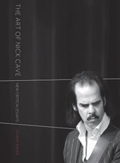 The Art of Nick Cave - New Critical Essays