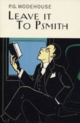 Leave It To Psmith | P G Wodehouse |