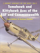Tomahawk and Kittyhawk Aces of the Raf and Commonwealth | Andrew Thomas |