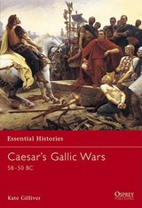 Caesar's Gallic Wars 58-50 Bc | Kate Gilliver |