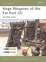 Siege Weapons of the Far East (2) | Stephen Turnbull |