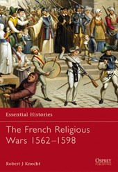 The French Religious Wars, 1562-98