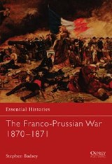 The Franco-Prussian War 1870-1871 | Stephen Badsey |