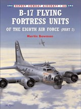 B17 Flying Fortress  Units of the Eighth Air Force | Martin Bowman |