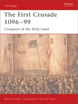 The First Crusade 1096-99 | David Nicolle |