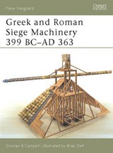 Greek and Roman Siege Machinery 399 Bc-Ad | Duncan B. Campbell |