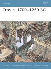Troy C. 1700 - 1250 BC | Nic Fields & Marcus Cowper |