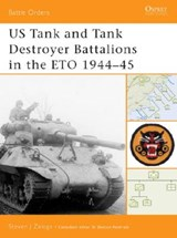 Us Tank and Tank Destroyer Battalions in the Eto 1944-45 | Steven J. Zaloga |