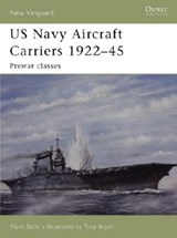 US Navy Aircraft Carriers 1922-45 | Mark Stille |
