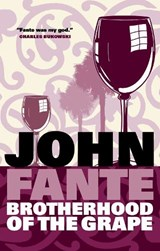 Brotherhood of the grape | John Fante |