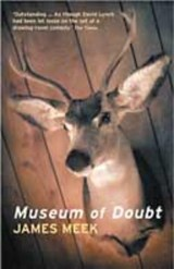 The Museum of Doubt | James Meek |