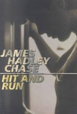 Hit and Run | James Hadley Chase |