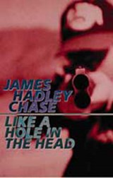 Like a Hole in the Head | James Hadley Chase |