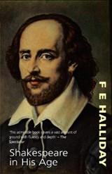 Shakespeare in His Age | F. E. Halliday |
