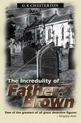 The Incredulity of Father Brown | G. K. Chesterton |