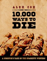 10,000 Ways to Die | Alex Cox |