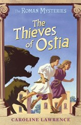 Roman Mysteries: The Thieves of Ostia | Caroline Lawrence |