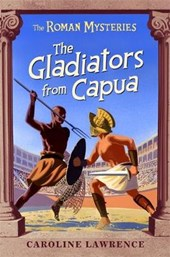 The Gladiators from Capua | Caroline Lawrence |