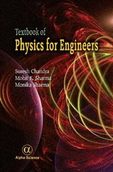Textbook of Physics for Engineers | Suresh, Chandra ; Sharma, Mohit K. ; Sharma, Monika |