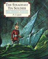 Steadfast Tin Soldier | Hans Christian Anderson |