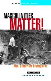Masculinities Matter!