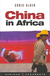 China in Africa | Chris Alden & International African Institute & Royal African Society |