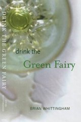 Drink the Green Fairy | Brian Whittingham |