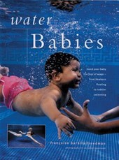 Teaching Your Baby to Swim | Francoise Barbira Freedman |
