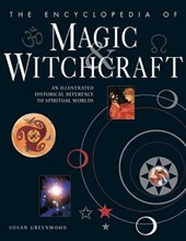 The Encyclopedia of Magic & Witchcraft | Susan Greenwood |