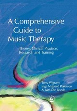 A Comprehensive Guide to Music Therapy | Lars Ole Bonde ; Tony Wigram |
