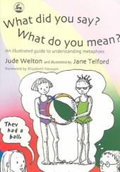 What Did You Say? What Do You Mean? | Jude Welton |