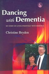Dancing with Dementia | Christine Bryden |