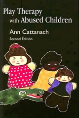 Play Therapy with Abused Children | Ann Cattanach |
