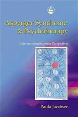 Asperger Syndrome and Psychotherapy | Paula Jacobsen |