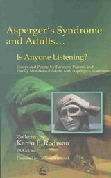 Asperger Syndrome and Adults... Is Anyone Listening? | Karen E. Rodman |