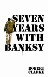 Seven Years With Banksy