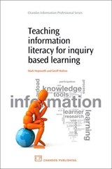 Teaching Information Literacy for Inquiry-based Learning | Hepworth, Mark ; Walton, Geoff |