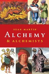 Alchemy and Alchemists | Sean Martin |