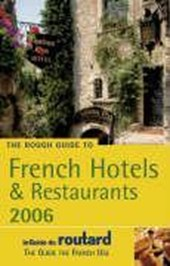 The Rough Guide to French Hotels and Restaurants 2006