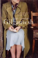 Gilgamesh | Joan London |