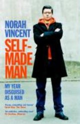 Self-Made Man | Norah Vincent |
