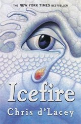 Last Dragon Chronicles: Icefire | Chris D'lacey |