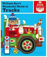 William bee's wonderful world of trucks | William Bee |