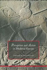 Perception and Action in Medieval Europe | Harald Kleinschmidt |