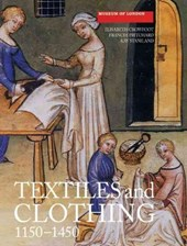 Textiles and Clothing, c.1150-1450 | Elizabeth Crowfoot |